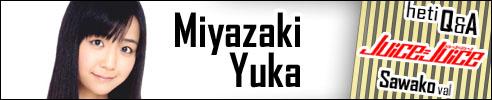 Miyazaki Yuka - Juice=Juice Q&A